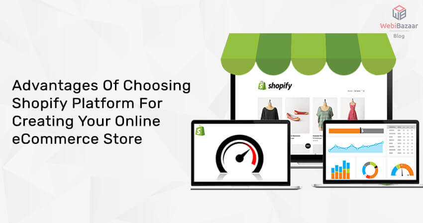 Advantages Of Choosing Shopify Platform For Creating Store