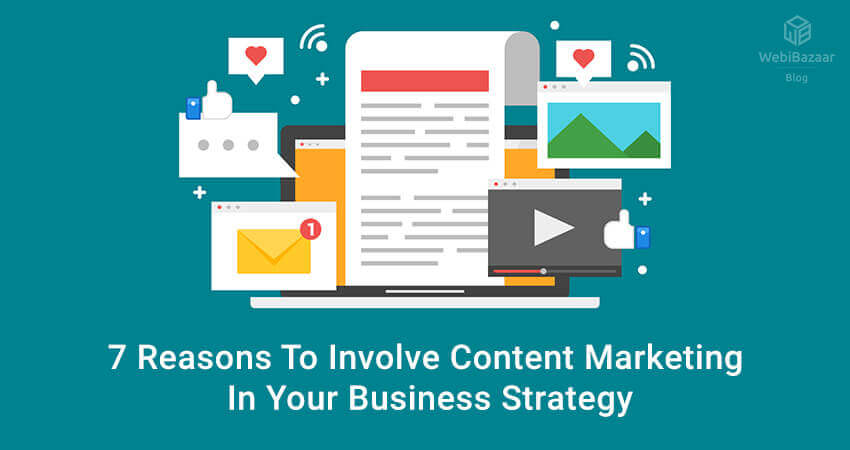7 Reasons To Involve Content Marketing In Your Business Strategy